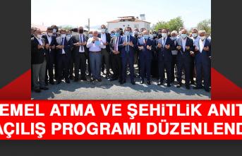 Temel Atma ve Şehitlik Anıtı Açılış Programı Düzenlendi