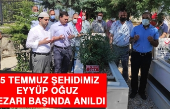 15 Temmuz Şehidimiz Eyyüp Oğuz Mezarı Başında Anıldı