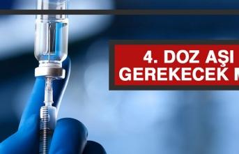 4. Doz Aşı Gerekecek Mi?
