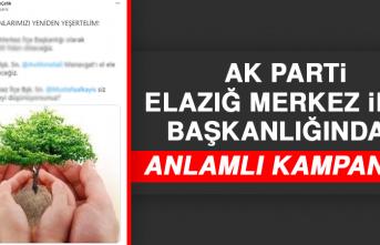 AK Parti Elazığ Merkez İlçe Başkanlığından Anlamlı Kampanya