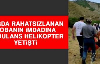 Dağda Rahatsızlanan Çobanın İmdadına Ambulans Helikopter Yetişti