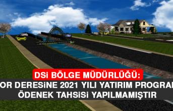 DSİ Bölge Müdürlüğü: Şorşor Deresine 2021 Yılı Yatırım Programında Ödenek Tahsisi Yapılmamıştır