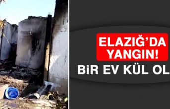 Elazığ'da Yangın! Bir Ev Kül Oldu