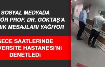 Fırat Üniversitesi Rektörü Prof. Dr. Göktaş, Gece Yarısı Hastanede Denetim Yaptı!