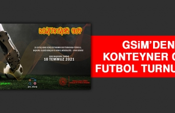 GSİM'den Konteyner Cup Futbol Turnuvası