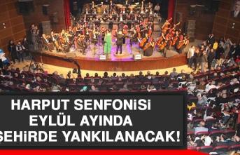 Harput Senfonisi Eylül Ayında 2 Şehirde Yankılanacak!