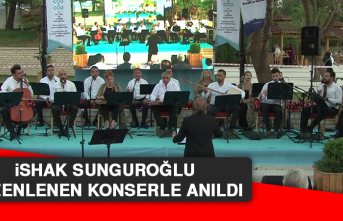 İshak Sunguroğlu Düzenlenen Konserle Anıldı