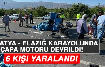 Malatya-Elazığ Karayolunda Çapa Motoru Devrildi: 6 yaralı