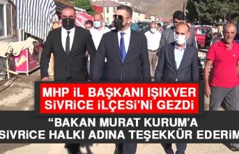 MHP İl Başkanı Işıkver, Sivrice İlçesi'ni Gezdi
