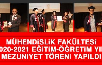 Mühendislik Fakültesi 2020-2021 Eğitim-Öğretim Yılı Mezuniyet Töreni Yapıldı
