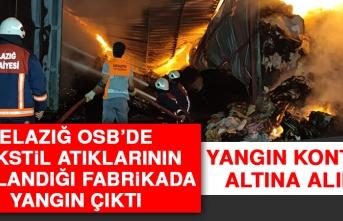 OSB'de Tekstil Atıklarının Toplandığı Fabrikada Yangın Çıktı