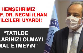 """Prof. Dr. İlhan, """"Tatilde Aşılarınızı Olmayı İhmal Etmeyin"""""""