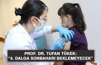 """Prof. Dr. Tufan Tükek: """"4. dalga sonbaharı beklemeyecek"""""""