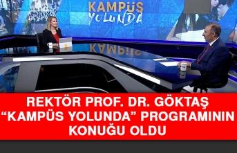"Rektör Prof. Dr. Göktaş ""Kampüs Yolunda"" Programının Konuğu Oldu"