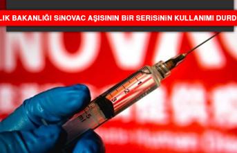 Sağlık Bakanlığı Sinovac Aşısının Bir Serisinin Kullanımı Durdurdu