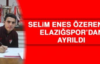 Selim Enes Özeren de Elazığspor'dan Ayrıldı