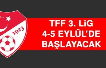 TFF 3. Lig; 4-5 Eylül'de Başlayacak
