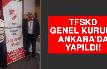 TFSKD Genel Kurulu Ankara'da Yapıldı