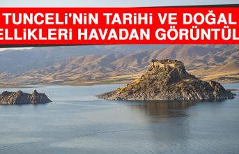 Tunceli'nin Tarihi ve Doğal Güzellikleri Havadan Görüntülendi