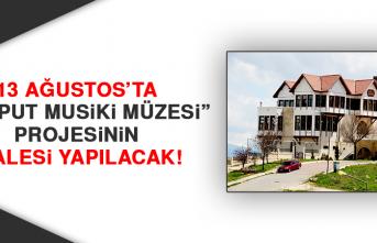 """13 Ağustos'ta """"Harput Musiki Müzesi"""" Projesinin İhalesi Yapılacak"""