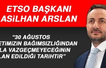 Başkan Arslan: 30 Ağustos Milletimizin Bağımsızlığından Asla Vazgeçmeyeceğinin İlan Edildiği Tarihtir