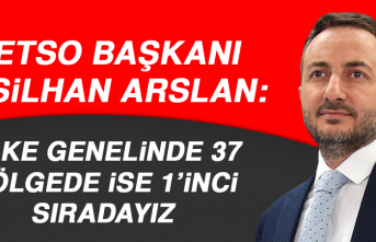 Başkan Arslan: Ülke Genelinde 37, Bölgede İse 1'inci Sıradayız