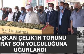 Başkan Çelik'in Torunu Berat Son Yolculuğuna Uğurlandı