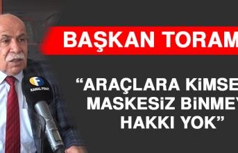 Başkan Toraman: Araçlara Kimsenin Maskesiz Binmeye Hakkı Yok