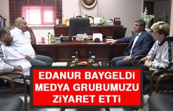 Edanur Baygeldi, Medya Grubumuzu Ziyaret Etti