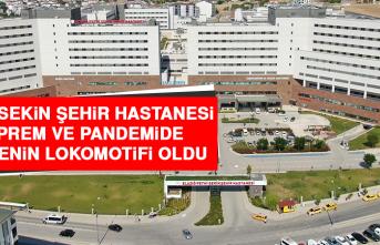 Elazığ Fethi Sekin Şehir Hastanesi, Deprem ve Pandemide Bölgenin Lokomotifi Oldu
