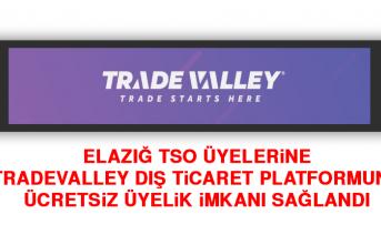 Elazığ TSO Üyelerine TradeValley Dış Ticaret Platformuna Ücretsiz Üyelik İmkanı Sağlandı