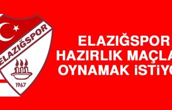 Elazığspor, Hazırlık Maçları Oynamak İstiyor