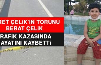 Fikret Çelik'in Torunu Berat Çelik, Trafik Kazasında Hayatını Kaybetti