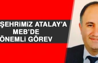 Hemşehrimiz Atalay'a MEB'de Önemli Görev