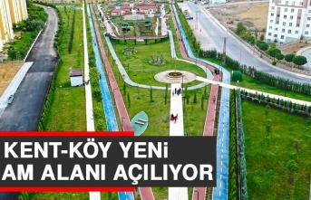 Kent-Köy Yeni Yaşam Alanı Açılıyor