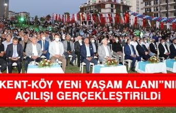 """""""Kent-Köy Yeni Yaşam Alanı""""nın Açılışı Gerçekleştirildi"""