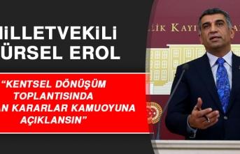 Milletvekili Erol: Kentsel Dönüşüm Toplantısında Alınan Kararlar Kamuoyuna Açıklansın