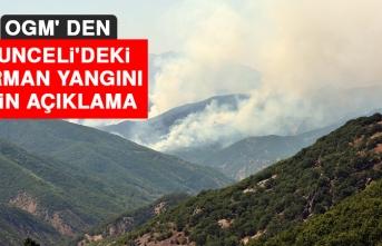 OGM' den Tunceli'deki Orman Yangını İçin Açıklama