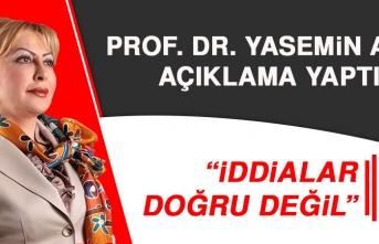 Prof. Dr. Yasemin Açık: İddialar Doğru Değil
