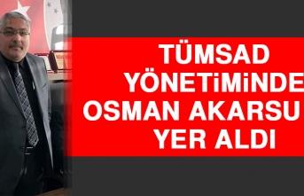 TÜMSAD Yönetiminde Osman Akarsu da Yer Aldı