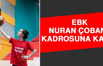 EBK, Nuran Çoban'ı Kadrosuna Kattı