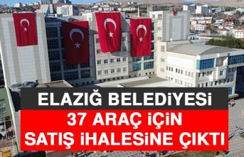 Elazığ Belediyesi 37 Araç İçin Satış İhalesine Çıktı