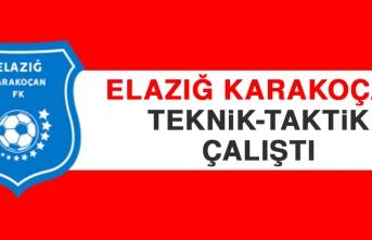 Elazığ Karakoçan FK, Teknik-Taktik Çalıştı