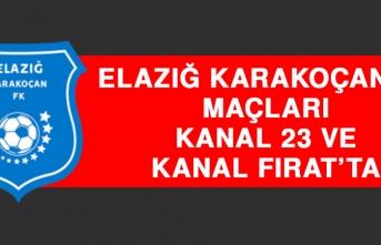 Elazığ Karakoçan FK'nın Maçları Kanal 23 ve Kanal Fırat'ta