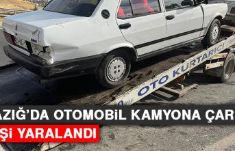 Elazığ'da otomobil kamyona çarptı: 1 yaralı