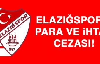 Elazığspor'a Para ve İhtar Cezası