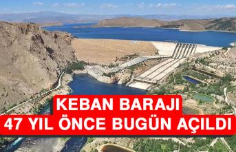 Keban Barajı, 47 Yıl Önce Bugün Açıldı