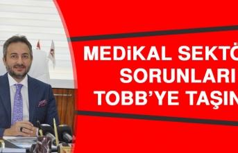 Medikal Sektörü Sorunları TOBB'ye Taşındı