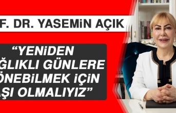 Prof. Dr. Yasemin Açık: Yeniden Sağlıklı Günlere Dönebilmek İçin Aşı Olmalıyız