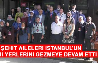 Şehit Aileleri İstanbul'un Tarihi Yerlerini Gezmeye Devam Etti